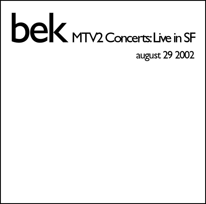 Hijacked Flavors - Bootleg Info - MTV2 Concerts: Beck Live From San